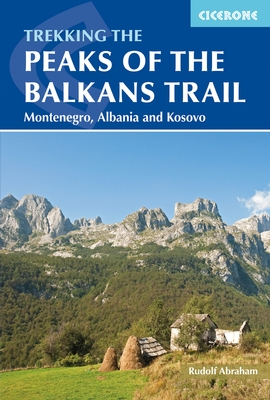 Peaks of the Balkans Montenegro Albania Kosovo hiking trekking guidebook Cicerone